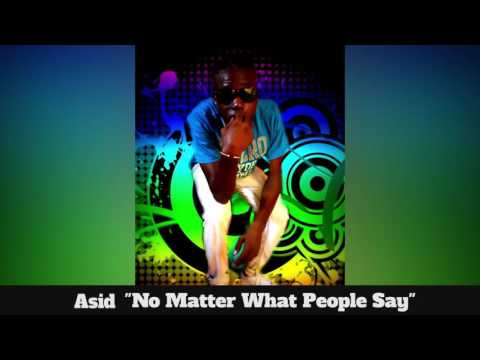 (Antigua Carnival 2016 Soca Music) Asid - No Matter What People Say