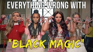 everything wrong with little mix black magic