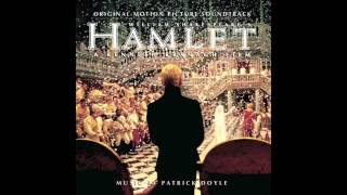 Hamlet Soundtrack - 15 - A Foolish Prating Nave - Patrick Doyle