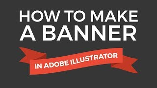 How to Make a Banner in Adobe Illustrator
