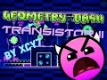 Transistor II (2 Coins) | by xcy7 | Geometry Dash