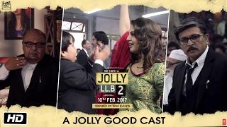 Jolly LL.B 2 | A Jolly Good Cast | Akshay Kumar | Huma Qureshi | Subhash Kapoor