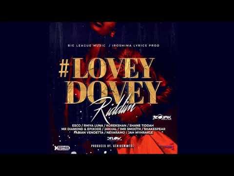 Lovey Dovey Riddim Mix 🎶JUNE 2018🎶(Big League Music & Iroshima Lyrics Prod) Mix by djeasy