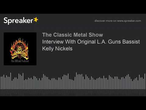 CMS HIGHLIGHT - Interview With Original L.A. Guns Bassist Kelly Nickels - 5/9/20