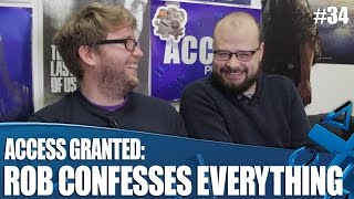 Access Granted: Rob Confesses Everything!