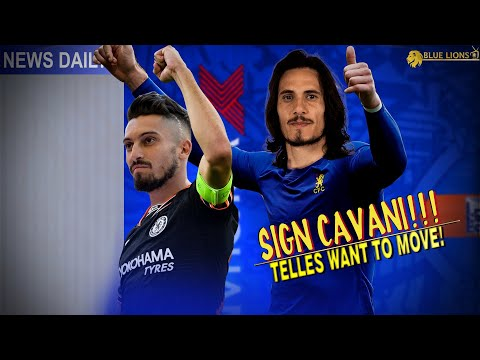 CHELSEA NEWS    CAVANI MUST BE SIGNED AT ALL COSTS!    TELLES ON THE MARKET    REECE JAMES RETURN?