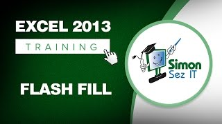 Microsoft Excel 2013 Training - Using the Flash Fill Feature - Excel Training Tutorial