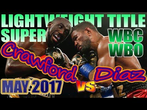 Terence Crawford vs Felix Diaz - May 2017 - WBC & WBO World Super Lightweight Championship