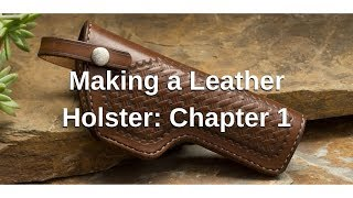 Making a Leather Holster Chapter 1: Creating the Pattern and Cutting Out the Holster