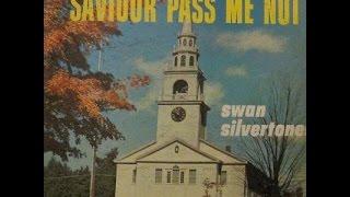 The Swan Silvertones - Saviour Pass Me Not