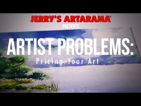 Artist Problems - Pricing Your Art