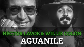 Willie Colon & Hector Lavoe - Aguanile