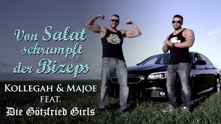 Repeat youtube video KOLLEGAH & MAJOE feat. Die Götzfried Girls - Von Salat schrumpft der Bizeps