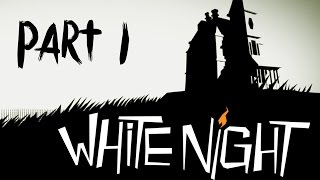 White Night Gameplay Walkthrough Part 1 - I HATE THE DARK (Chapter 1)