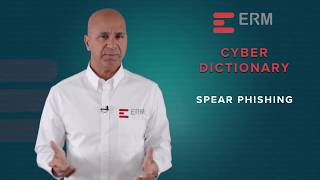 Cyber Dictionary: What is Spear Phishing? | ERMProtect™