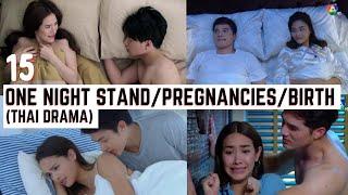 Top 15 One Night Stand/Pregnancies/Birth in Thai Drama  Thai Lakorn