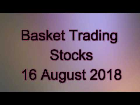 Basket Trading Stocks for 16 August 2018, intraday tips