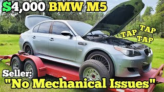 "I Bought a BMW M5 V10 with ""NO MECHANICAL ISSUES"" Sight Unseen. It Came with a Loud Engine Noise???"