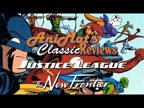 Justice League: The New Frontier - AniMat's Classic Reviews