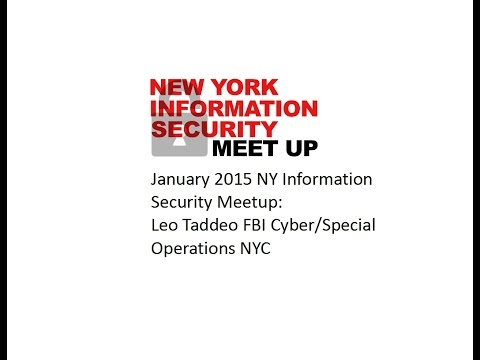 January 2015 NY Information Security Meetup - Leo Taddeo FBI Cyber/Special Operations  NYC