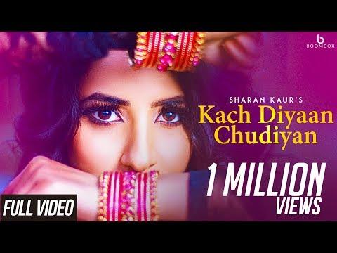 Kach Diyan Chudiyan | Sharan Kaur | Happy Raikoti | Sukh Sanghera | Full Video | Boombox Music