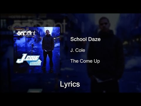 J. Cole - School Daze - lyrics (The Come Up)