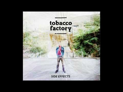 Tobacco Factory - Kiss Me Deadly