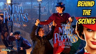 Mary Poppins Returns Bloopers, B-Roll, & Behind the Scenes - Emily Blunt 2018