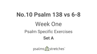 No.10 Psalm 138 vs 6-8 Week 1 Set A