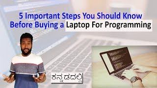 Laptop Guide : 5 Important Things You Should Know Before Buying a Laptop For Programming   Kannada