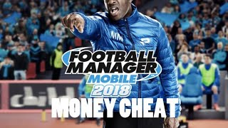 Football Manager Mobile 2018 Money Cheat (No Hack)