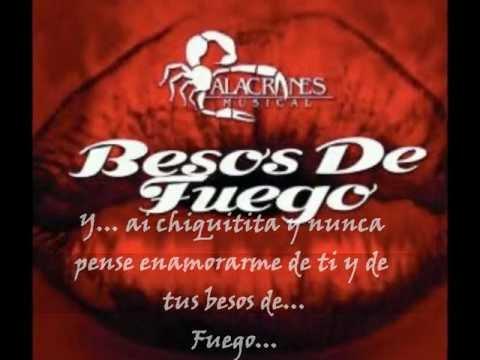 Alacranes Musical- Besos de Fuego (Con Letra)