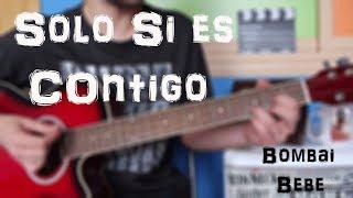 """Cómo tocar """"Solo si es contigo"""" Bombai ft. Bebe en Guitarra. TUTORIAL FÁCIL"""