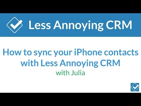 How to sync your iPhone contacts with Less Annoying CRM