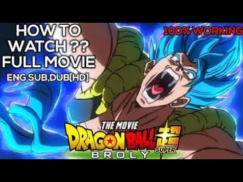 Download How to watch and download dragon Ball super broly movie for free