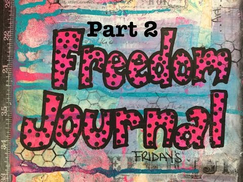 Freedom Journal Friday Pt.2 - How to: Art Journal Inspiration