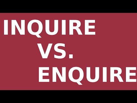 Inquire vs. Enquire