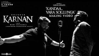 Karnan | Kandaa Vara Sollunga - Making Video | Dhanush | Mari Selvaraj |  Santhosh Narayanan
