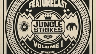 Featurecast  - Jungle Strikes Vol.  1 -  Everybody on the Floor
