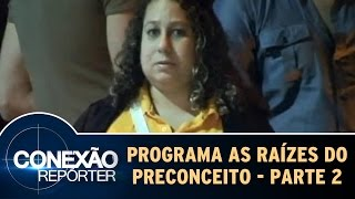 As Raízes do Preconceito - Parte 2