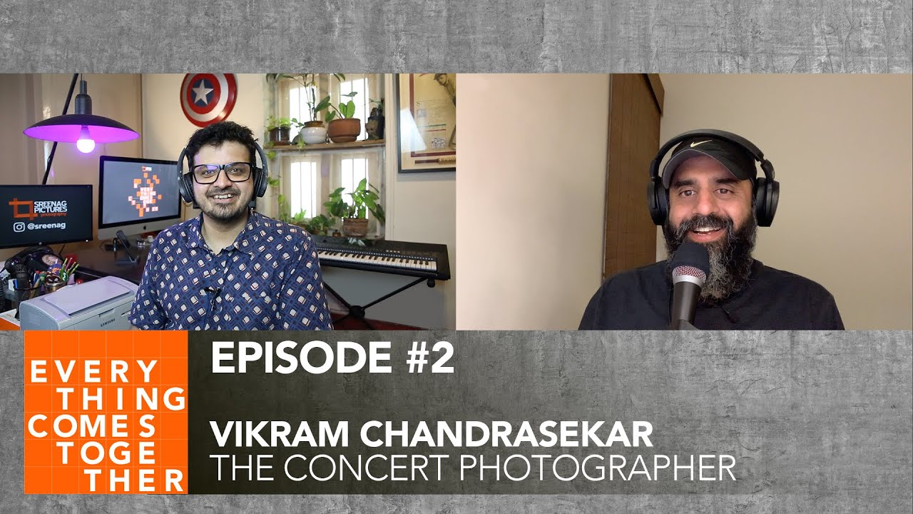 Ep #2 Vikram Chandrasekar (The Concert Photographer) | Everything Comes Together Podcast