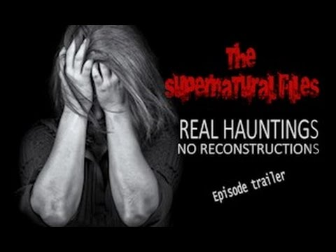 REAL HAUNTING (FULL EPISODE) A Mother left devistated after a ghost (The Supernatural Files)