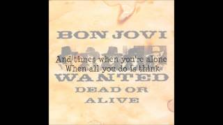 Bon Jovi ~ Wanted Dead Or Alive (Lyrics)