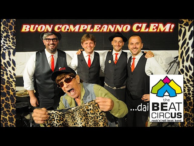 Buon Compleanno CLEM SACCO! dai The Beat Circus,