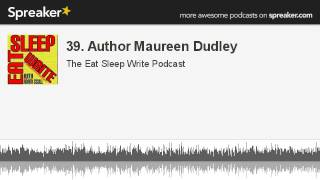 39. Author Maureen Dudley (part 1 of 2, made with Spreaker)