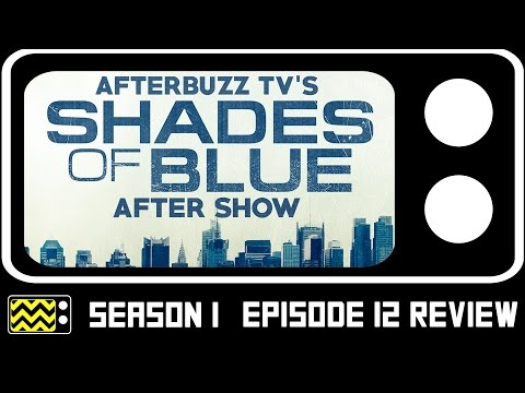 Shades of Blue Season 1 Episode 12 Review & After Show | AfterBuzz TV