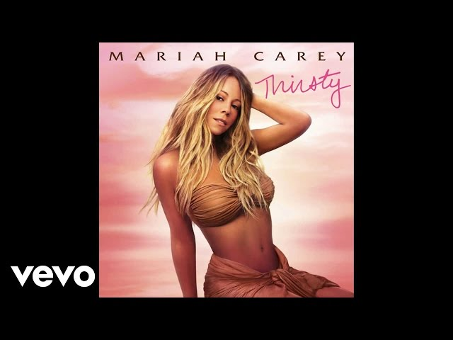 Mariah Carey – Thirsty (Audio) (Explicit)