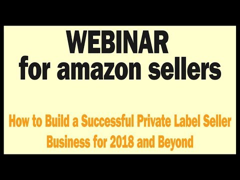 How to Build a Successful Amazon Private Label Seller Business for 2017 and Beyond