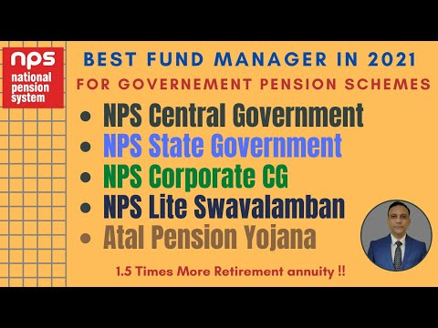 Best NPS Government Pension Fund Manager in 2021 | NPS Center & State Govt, NPS Lite, Atal Pension