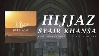 Hijjaz - Syair Khansa [Official Music Video]